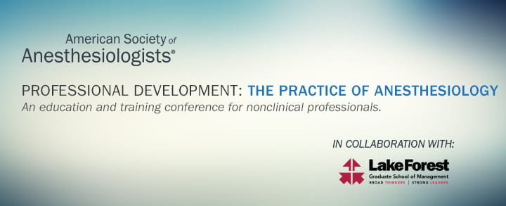 PROFESSIONAL DEVELOPMENT: THE PRACTICE OF ANESTHESIOLOGY