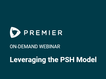 Premier on demand webinar Leveraging the PSH Model